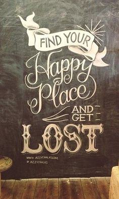 Find your happy place...we all have one!! Mine just so happens to be here on Pinterest....well of course and I love getting lost here!! LOL