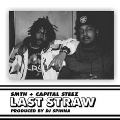 """""""Last Straw (feat. Capital Steez)"""" by SmTh Capital Steez was added to my Discover Weekly playlist on Spotify"""