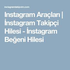 Instagram Araçları | İnstagram Takipçi Hilesi - İnstagram Beğeni Hilesi