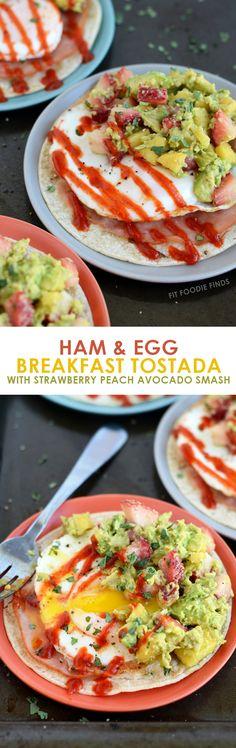 Ham and Egg Tostadas with Strawberry Peach Avocado Smash | FitFoodieFinds.com