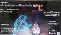 """Seminário """"Mediunidade e obsessão na infância"""", Teresina-PI - http://www.agendaespiritabrasil.com.br/2017/01/19/seminario-mediunidade-e-obsessao-na-infancia-teresina-pi/"""