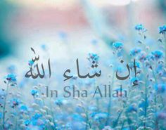 In Sha Allah ★ By Allah Azza Wa Jalla will.