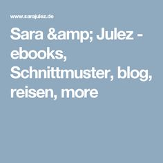 Sara & Julez - ebooks, Schnittmuster, blog, reisen, more