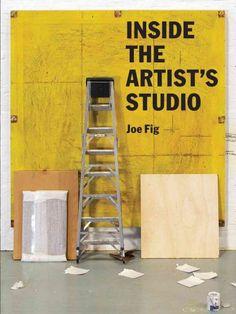 Inside the artist's studio / Joe Fig.
