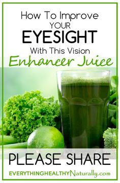 How To Improve Your Eyesight with this Vision Enhancer Juice