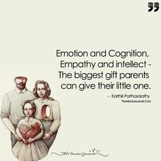 Emotion and Cognition, Empathy and intellect - The Biggest Gift Parents Can Give Their Little One - https://themindsjournal.com/emotion-and-cognition-empathy-and-intellect-the-biggest-gift-parents-can-give/