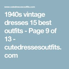 1940s vintage dresses 15 best outfits - Page 9 of 13 - cutedressesoutfits.com