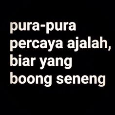 Yang bohong senang is part of Jokes quotes - Tumblr Quotes, Text Quotes, Jokes Quotes, Mood Quotes, Morning Quotes, Funny Quotes, Life Quotes, Quotes Lucu, Quotes Galau