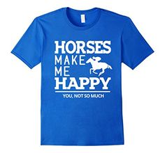 Men's Horses Make Me Happy You, Not So Much T-Shirt 3XL R... https://www.amazon.com/dp/B01MRU31CJ/ref=cm_sw_r_pi_dp_x_j9RQyb098119G  #National_Horse_Protection_Day #Horse_Protection_Day_2017 #I_Love_horse