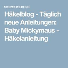 Häkelblog - Täglich neue Anleitungen: Baby Mickymaus - Häkelanleitung
