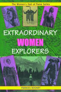 Extraordinary Women Explorers, by Frances Rooney http://secondstorypress.ca/books/128-extraordinary-women-explorers#