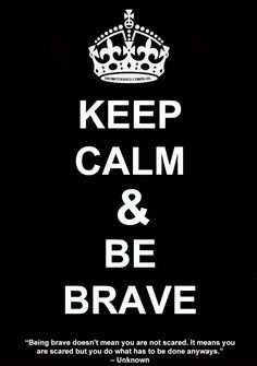 """Being brave doesn't mean you are not scared. It means you are scared but you do what has to be done anyways."" – Unknown #blog #meditate #fear #keepcalm http://soberforever.net/drug-treatment.cfm#"