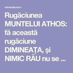 Rugăciunea MUNTELUI ATHOS: fă această rugăciune DIMINEAȚA, și NIMIC RĂU nu se va atinge de TINE! | ROL.ro Prayer Board, Kids And Parenting, Good To Know, Prayers, Spirituality, Faith, Christian, Humor, Quotes