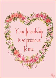 Your friendship is so precious to me friendship friend quotes about friends friend images Friendship Messages, Friendship Quotes Images, Happy Friendship, Friend Friendship, Genuine Friendship, Thank You Quotes, Bff Quotes, Cute Quotes, Girlfriend Quotes