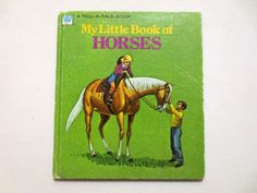 My Little Book of Horses (1974) By Jane Dwyer Walrath - Vintage Children's Book - A Tell-a-Tale Book