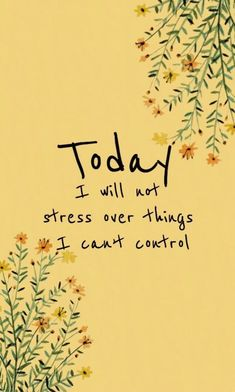 Today I will not stress over things I can't control | #inspirationalquotes #motivationalquotes #girlboss #quotes