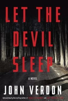 Let the Devil Sleep: A Novel by John Verdon, http://www.amazon.com/dp/B0076PGL1E/ref=cm_sw_r_pi_dp_j2zfqb1N085RX