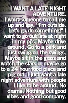 late night adventure with my guy Cute Quotes, Great Quotes, Quotes To Live By, Funny Quotes, Inspirational Quotes, Motivational, Drake Quotes, Inspirational Wallpapers, Girly Quotes