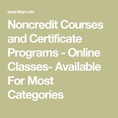 Noncredit Courses and Certificate Programs - Online Classes- Available For Most Categories