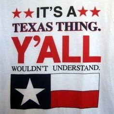 Texas--I need this shirt!!