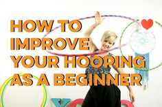 5 Hoop Moves for Total Beginners - Learn How to Hula Hoop | Hula Hoop Dance Videos and Tutorials | HOOPLOVERS.TV