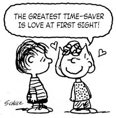 'The Greatest time saver is LOVE at first sight', Sally and Linus on Valentine's Day.