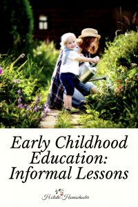 Early Childhood Education: Informal Lessons - Holistic Homeschooler (scheduled via www.tailwindapp.com)