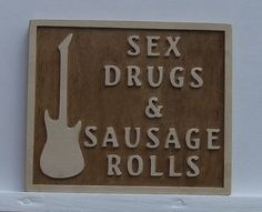 Sex, Drugs & Sausage Rolls humorous sign by ABurningAmbition on Etsy