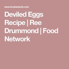 Deviled Eggs Recipe | Ree Drummond | Food Network