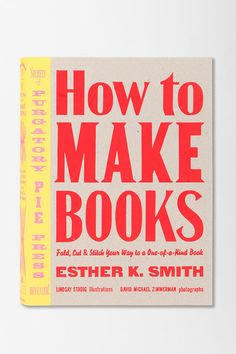 UrbanOutfitters.com > How To Make Books By Esther K. Smith