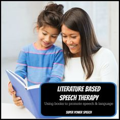 Literature-Based Speech Therapy - Click here to read all out using books to promote speech and language skills in therapy!