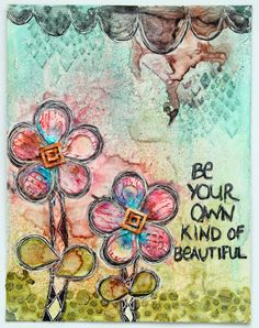 Be your own kind of beautiful... - chipboard flowers