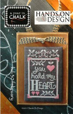 Hands On Design Year in Chalk February - Cross Stitch Pattern. You hold my heart. Model stitched on 30 Ct. Gunmetal by Weeks Dye Works with Gentle Art Sampler t