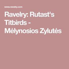 Ravelry: Rutast's Titbirds - Mėlynosios Zylutės
