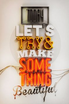 Quote in 3D lettering: Let's try and make something beautiful shall we?