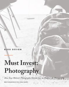 Why You Must Invest in Your Website's Photography, blog design, blog tips, blog photography