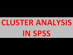 Cluster Analysis In SPSS (Hierarchical, Non-hierarchical & Two-step) - YouTube