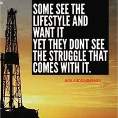 Don't be envious of our lifestyle.. you don't know what we give up to have what we have #sacrafices #oilfield