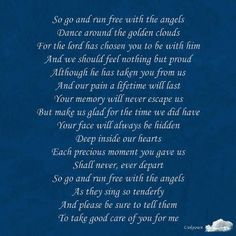 Run free with the angels...please tell them to take good care of you for me ♥