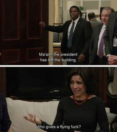 She knows who really matters in the White House. | 28 Reasons Selina Meyer Is The Leader America Needs Right Now | Veep