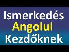 Ismerkedés Angolul: Ismerkedésnél Használt Angol Kifejezések Kezdőknek - YouTube
