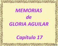 mis poemas canciones y más: Memorias de Gloria Aguilar – Capítulo 17