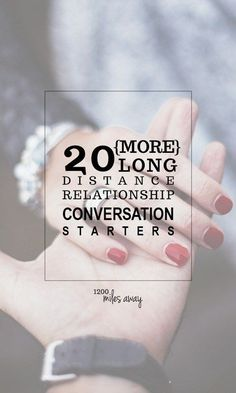 20 {MORE} Long Distance Relationship Conversation Starters | 1200 Miles Away