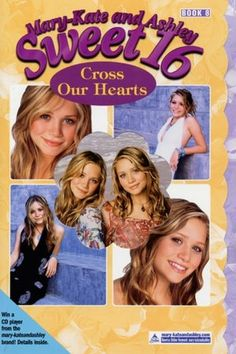 Mary-Kate and Ashley Collection * Fiction ~ Mary-Kate and Ashley Sweet 16 = Cross Our Hearts 'Book 8 - 2003
