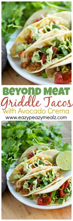"""BeyondMeat Griddle Tacos: Easy to make """"meat-free"""" griddle tacos with a delicious avocado crema. So delicious you won't believe it is meat free. -Eazy Peazy Mealz"""