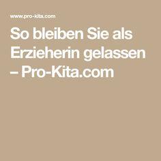 So bleiben Sie als Erzieherin gelassen – Pro-Kita.com