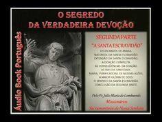 SEGUNDA PARTE: - A SANTA ESCRAVIDÃO - Áudio Book