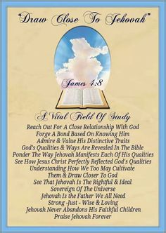 """Draw Close To Jehovah"" James4:8 A Vital Field Of Study"