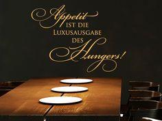Schönes Wandtattoo für Küche oder Essbereich. Appetit ist die Luxusausgabe des Hungers!