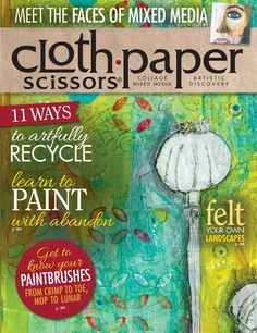 Cloth Paper Scissors March/ April 2014 | Mixed Media Inspiration | InterweaveStore.com